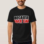 Because Race Car (Dark) T-shirt