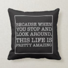Because when you stop and look around quote cushion