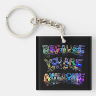 Because You Are Awesome Key Ring