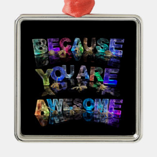 Because You Are Awesome Silver-Colored Square Decoration