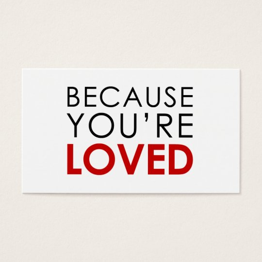 Because You're Loved Business Card