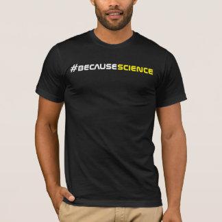 #becausescience T-Shirt