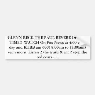BECK THE PAUL REVERE OF OUR TIME WATCH BUMPER STICKERS