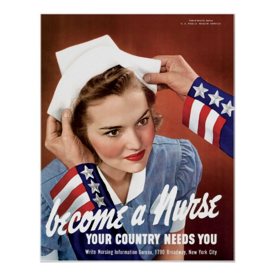 Become A Nurse Your Country Needs You Poster