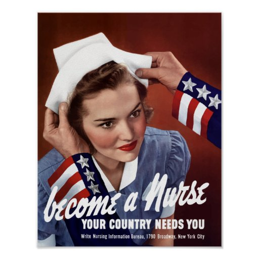 Become A Nurse Your Country Needs You -- WWII Posters