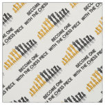 Become One With The Chess Piece Chess Advice Fabric