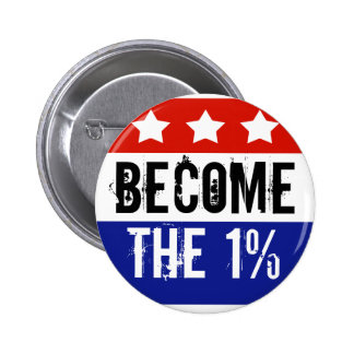 Become the One Percent, Anti-Occupy Wall Street Pinback Buttons