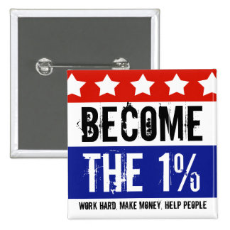 Become the One Percent, Anti-Occupy Wall Street Pins