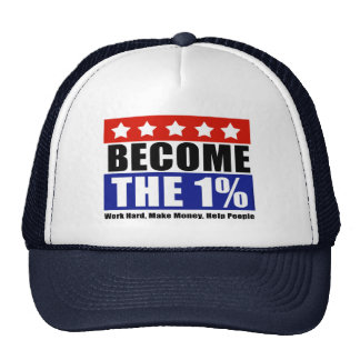 Become the One Percent, Anti-Occupy Wall Street Hats