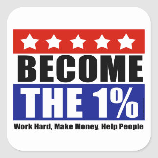 Become the One Percent, Anti-Occupy Wall Street Square Sticker