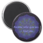 Become who you are. - Nietzshe 6 Cm Round Magnet