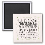 Become Wise from Your Mistakes Square Magnet