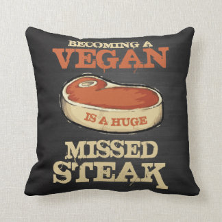 Becoming A Vegan Is A Huge Missed Steak Cushion