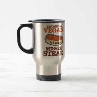 Becoming A Vegan Is A Huge Missed Steak Coffee Mugs