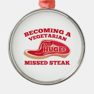 Becoming A Vegetarian Is A Huge Missed Steak Christmas Ornament