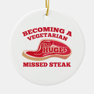 Becoming A Vegetarian Is A Huge Missed Steak Round Ceramic Decoration