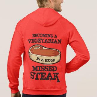 Becoming A Vegetarian Is A Huge Missed Steak Hooded Sweatshirt