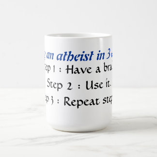 Becoming an atheist in 3 easy steps. basic white mug