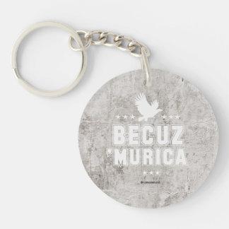 Becuz 'Murica Single-Sided Round Acrylic Key Ring