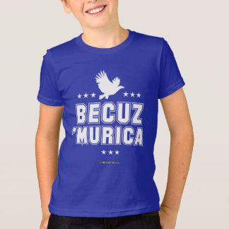 Becuz 'Murica T-Shirt