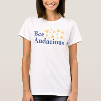 Bee Audacious Wear T-Shirt
