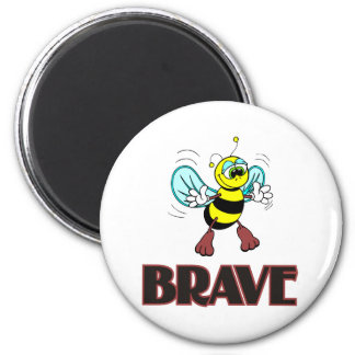 BEE BRAVE 6 CM ROUND MAGNET