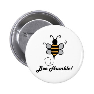 Bee Humble! Pinback Buttons