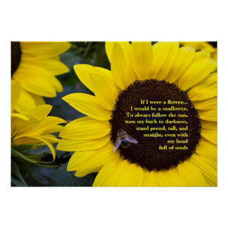 Bee in Sunflower Poster Would be a Sunflower.
