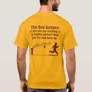 Bee Keeper tee! T-Shirt
