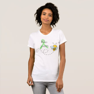 Bee-Lieve Honey Bee Cute  Lyme Shirt