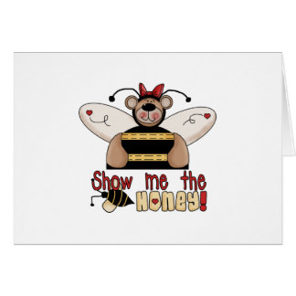 Bee Show Me the Honey Greeting Card