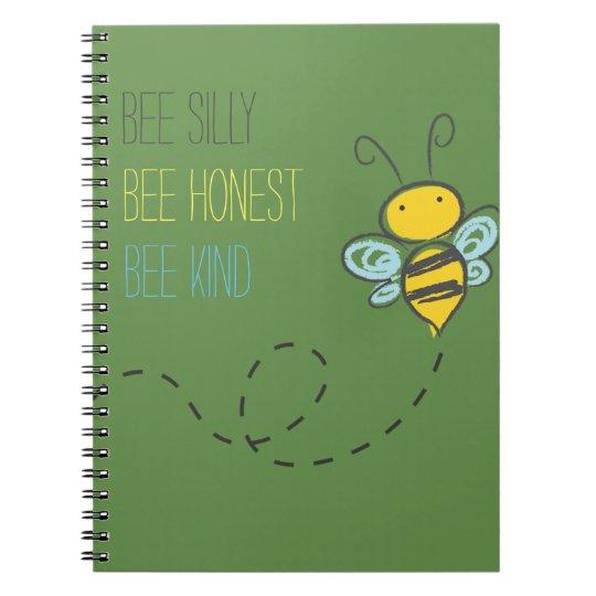 """Bee Silly Bee Honest Bee Kind"" Notebook"