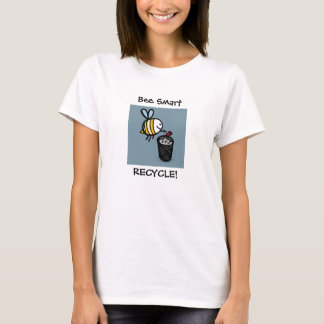 Bee Smart, RECYCLE! T-Shirt