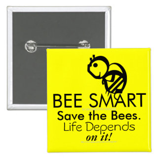 BEE SMART Save the Bees. Life Depends on It! 15 Cm Square Badge