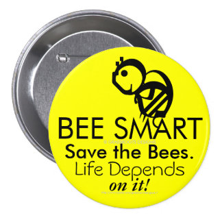BEE SMART Save the Bees. Life Depends on It! 7.5 Cm Round Badge