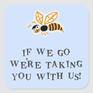 Bee With You Square Sticker