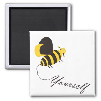 Bee Yourself Square Magnet