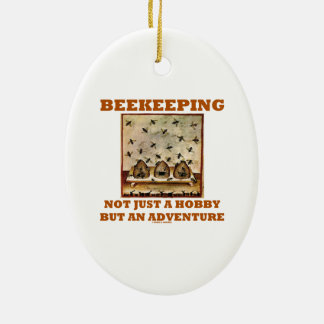 Beekeeping Not Just A Hobby But An Adventure Christmas Ornament