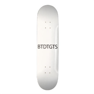been there done that got the t shirt.ai 21.6 cm skateboard deck