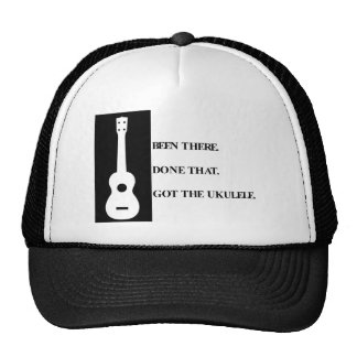 Been there Done that Got the ukulele Hat