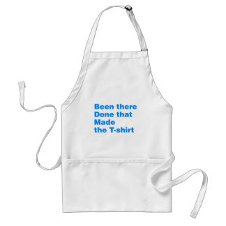 Been there, done that made the tshirt adult apron