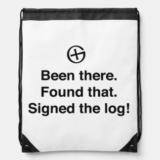 Been There Found That Signed the Log Drawstring Bags