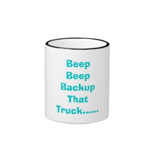 Beep Beep Backup That Truck...... Coffee Mug