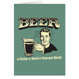 Beer: A Pitcher Is Worth 1000 Words Card