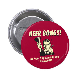 Beer Bongs: Go From 0 To Drunk In 3.5 6 Cm Round Badge