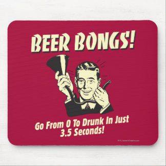 Beer Bongs: Go From 0 To Drunk In 3.5 Mouse Pad
