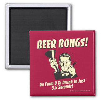 Beer Bongs: Go From 0 To Drunk In 3.5 Square Magnet