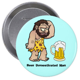 Beer Domesticated Man - Button