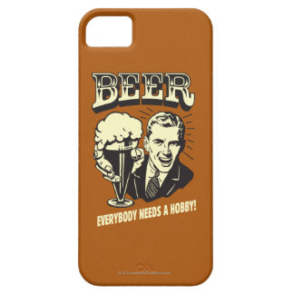 Beer: Everybody Needs A Hobby iPhone 5 Case