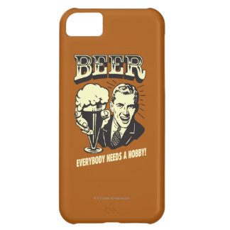 Beer: Everybody Needs A Hobby iPhone 5C Case